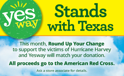 Stand with Texas. This month, Round Up Your Change to support the victims of Hurricane Harvey and Yesway will match your donation. All proceeds go to the American Red Cross.