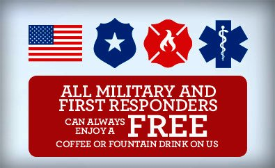 All military and first responders enjoy free coffee our fountain drinks