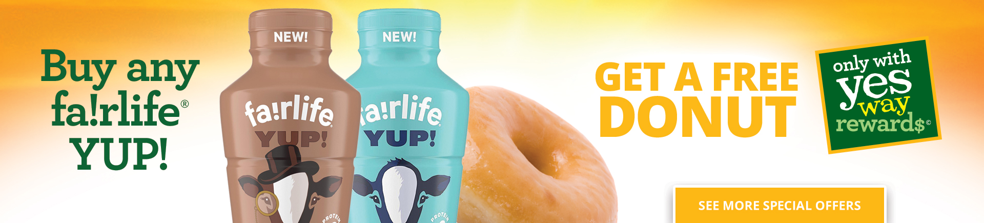 Buy any Fairlife YUP and get a free donut