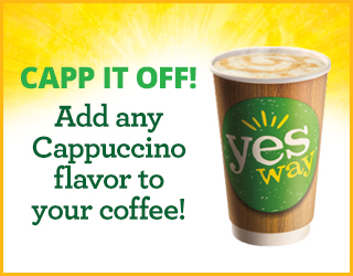 Capp It Off! Add any Cappuccino flavor to your coffee!