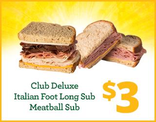 $3 Club Deluxe, Italian Foot Long Sub, Meatball Sub