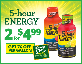 5-hour ENERGY Two for four dollars and ninety-nine cents and Get $0.07 OFF per Gallon