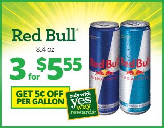 Red Bull 8.4 ounce Three for Five dollars and fifty-five cents and Get $0.05 off per Gallon