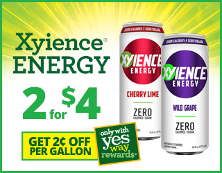 Xyience ENERGY - Two for four dollars and Get 0.02 off per gallon