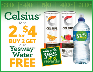 Celsius (12 oz) 2 for $4 - Buy 2 Get Yesway Water (20 oz) FREE