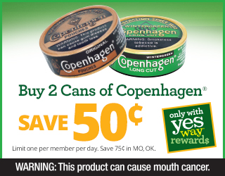 Buy 2 Cans of Copenhagen - Save $0.50 - Limit one per member per day. Save $0.75 in MO, OK.