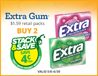 Extra Gum $1.59 retail packs - Buy 2 - Save $0.04/gallon
