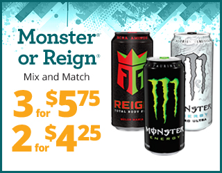 Monster/Reign (mix & match) - 3 for $5.75, 2 for $4.25